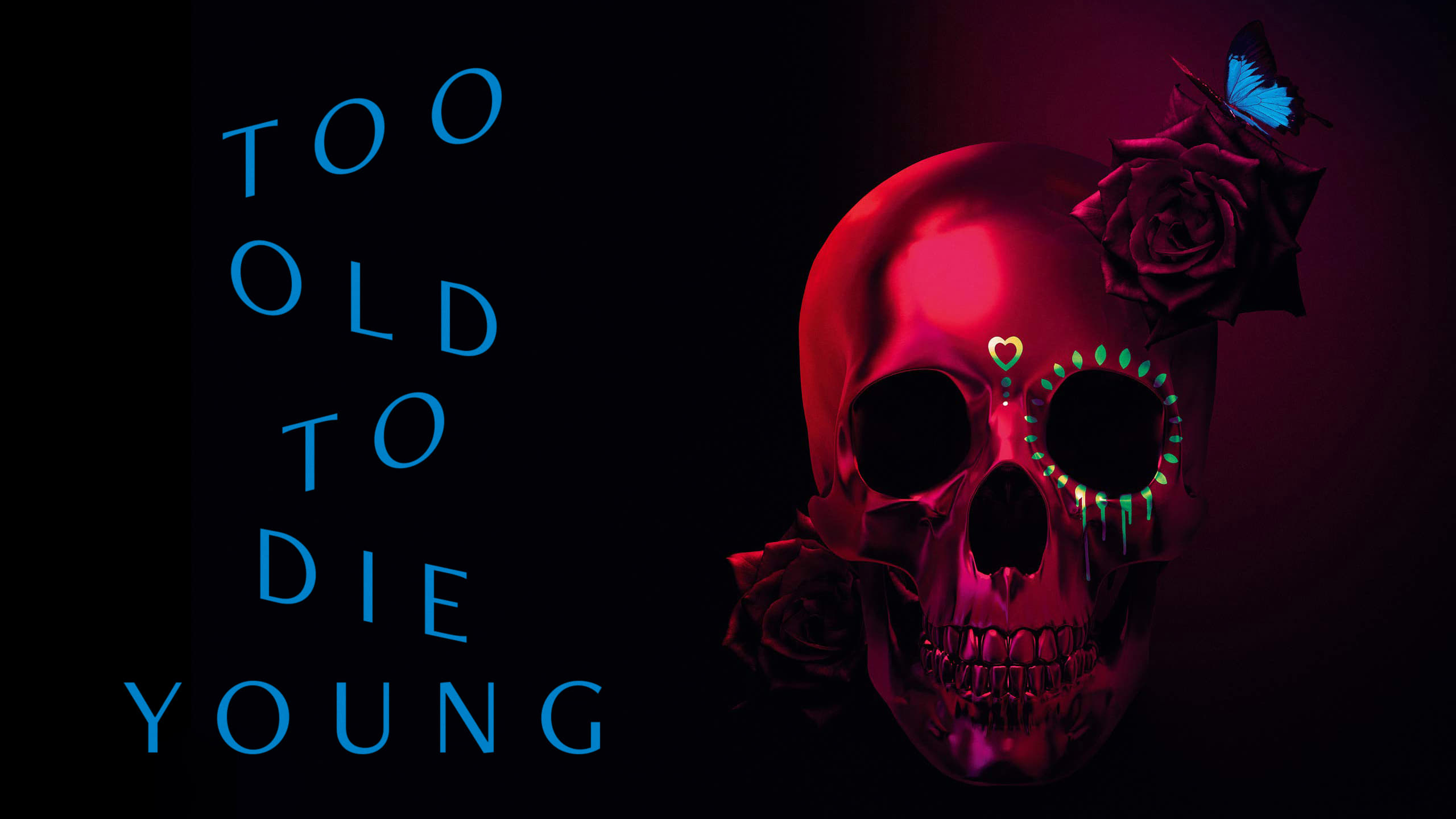 To Old To Die Young